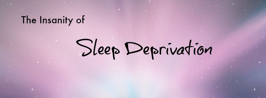 the insanity of sleep deprivation 2