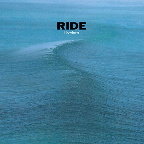 Albums I Have Loved - Ride: Nowhere