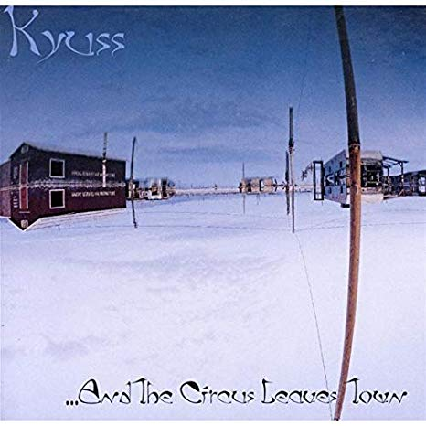 Kyuss and The Circus Leaves