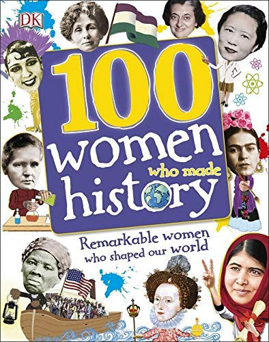 100 Women Who Made History: Remarkable Women Who Shaped Our World (Dk)