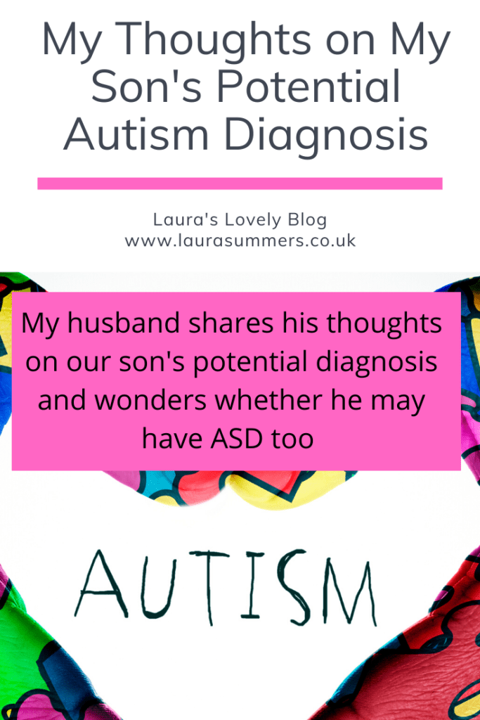 My Thoughts on My Son's Potential Autism Diagnosis. My husband shares his thoughts on our son's potential diagnosis and wonders whether he may have ASD too.