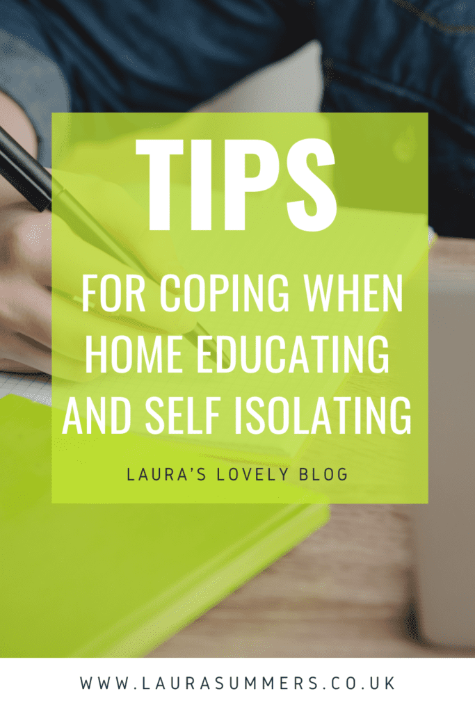 Tips for Coping when Home Educating and Self Isolating. Tips for managing work and educating your children at the same time. How to cope when you're self isolating to manage your mental health.