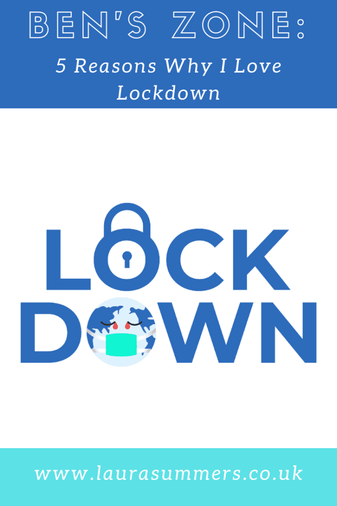 5 Reasons Why I Love Lockdown. Things my husband likes about about lockdown and the positives he is finding in it. Finding good in a hard situation.