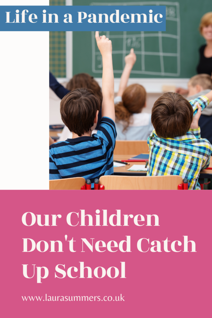 Our Children Don't Need Catch Up School. Our children don't need longer school days and shortened holidays to catch up on school. They need to run, to be free. To focus on their well-being and mental health. As well as a serious look at the current curriculum.