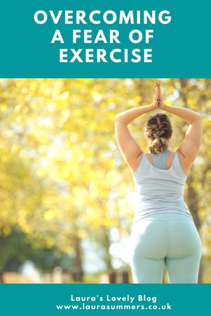 Overcoming a Fear of Exercise. I've always had a fear of exercise dating back to the days of dreadful school PE and humiliation. But now in my 40s I am overcoming this and working on my fitness for me and to improve my strength and fitness
