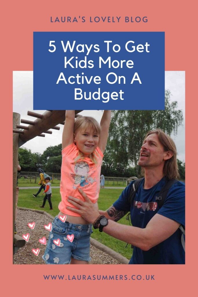 5 Ways To Get Kids More Active On A Budget. It can be hard to get the children active when you don't have a lot of money to spend or even a garden. Here are a few tips to get children moving more when your budget is tight.