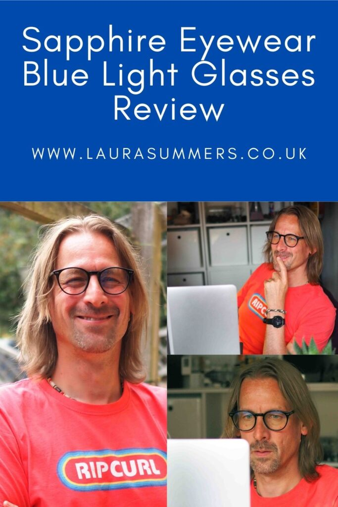 Sapphire Eyewear Blue Light Glasses Review. The benefits of blue light glasses on your eye health and sleep. A review of how I got on with them.
